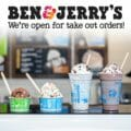 Ben & Jerry's - We're open for take out orders!