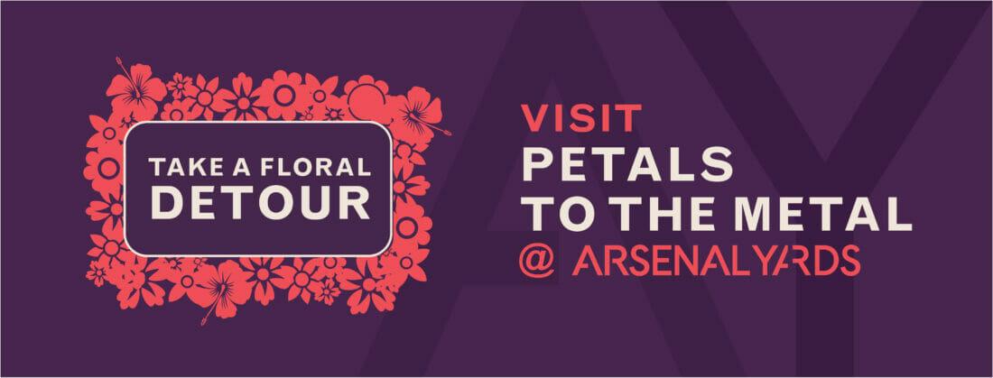 Take a floral detour - Visit Petals to the Metal at Arsenal Yards