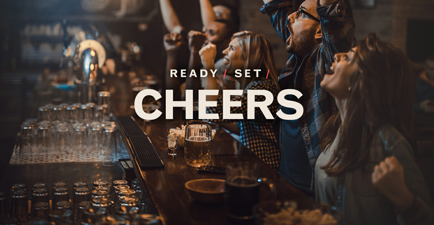 Ready / Set / Cheers