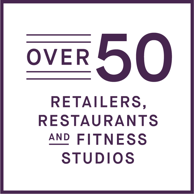 Over 50 retailers, restaurants, and fitness studios